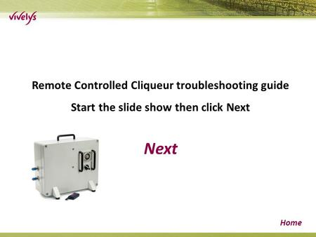 Next Home Remote Controlled Cliqueur troubleshooting guide Start the slide show then click Next.