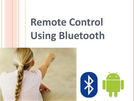 Remote Control Using Bluetooth. 1. Give two examples of electrical connections. 2. What is the difference between wired and wireless connections? 3. What.