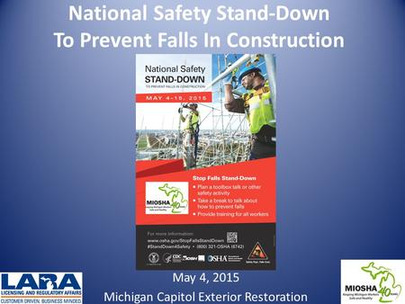 May 4, 2015 Michigan Capitol Exterior Restoration National Safety Stand-Down To Prevent Falls In Construction.