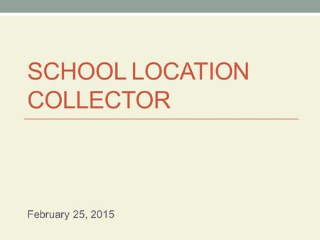 School location collector