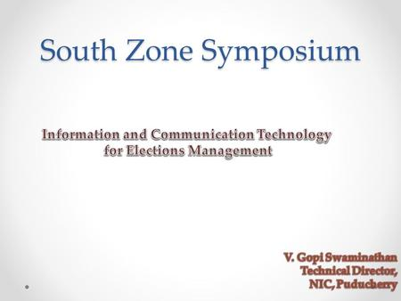South Zone Symposium. PUDUCHERRY UT - Elections e-enabled.