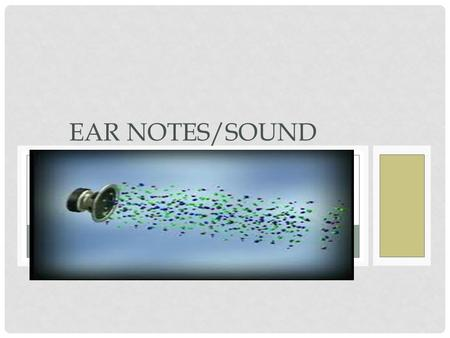 Ear Notes/SoUND.