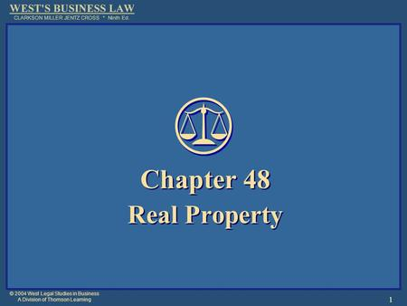 © 2004 West Legal Studies in Business A Division of Thomson Learning 1 Chapter 48 Real Property Chapter 48 Real Property.