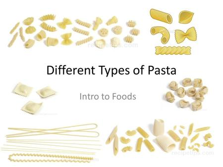Different Types of Pasta Intro to Foods. DO NOW: Pastabilities Activity: Look at the numbered pasta sheet Match the correct pasta with the correct name.