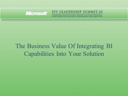 The Business Value Of Integrating BI Capabilities Into Your Solution.