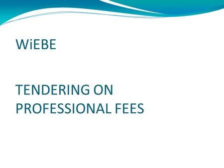 WiEBE TENDERING ON PROFESSIONAL FEES. INTRODUCTION A profession may be regarded as 'an occupation in which an individual uses an intellectual skill based.