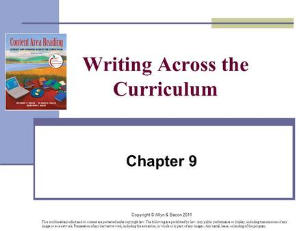 Copyright © Allyn & Bacon 2011 Writing Across the Curriculum Chapter 9 This multimedia product and its content are protected under copyright law. The following.