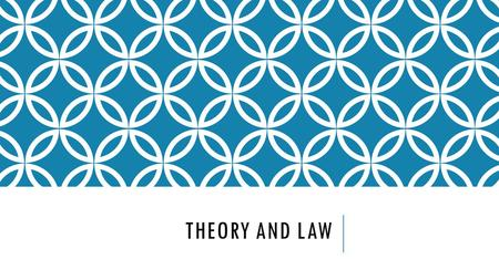 Theory and Law.