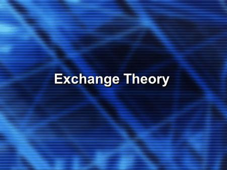 Exchange Theory. Key Concepts Exchange relationships develop within structures of interdependence between actors. Exchange relationships develop within.