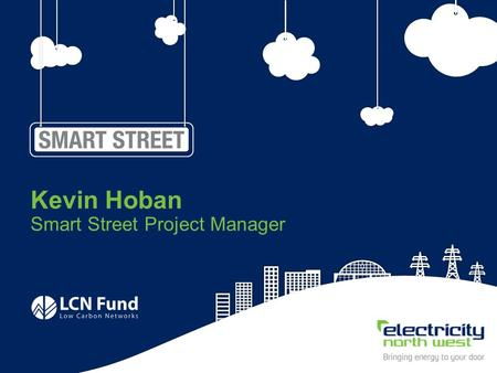1 Kevin Hoban Smart Street Project Manager. 2 Agenda Questions & answers Technical updateIntroduction and overview Trial design.