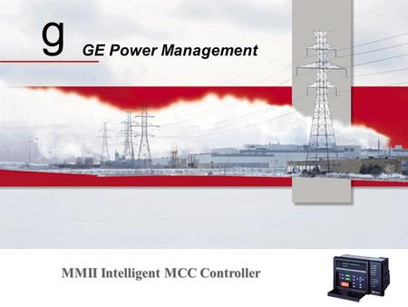 G GE Power Management MMII Intelligent MCC Controller.