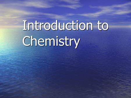 Introduction to Chemistry  0lbN0  0lbN0