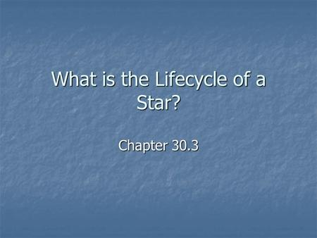 What is the Lifecycle of a Star? Chapter 30.3. Stars form when a nebula contracts due to gravity and heats up (see notes on formation of the solar system).