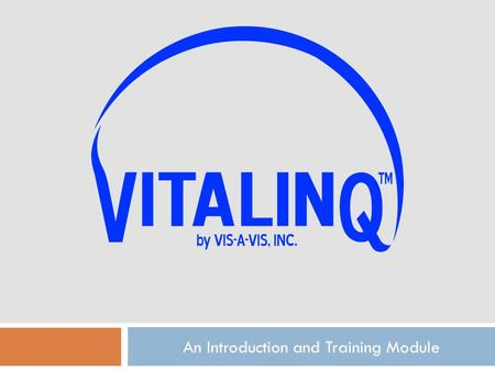 "An Introduction and Training Module. Vitalinq Introduction  Vis-A-Vis (pronounced "" vee-sah-vee "") established in 1986  Intercom and music system designed."