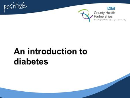 An introduction to diabetes. 2 Aims  To give an overview of Type 1 and Type 2 diabetes  To give information on what normal blood glucose levels should.