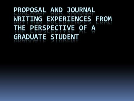 Outline for Today  Walk through a 3 year proposal example  Received funding  Share experiences in writing journal articles  Discuss how to properly.