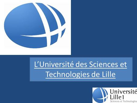 L'Université des Sciences et Technologies de Lille.