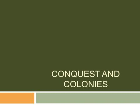 CONQUEST AND COLONIES. Spain in the Caribbean  The first areas settled by the Spanish were Caribbean islands such as - Hispaniola and Cuba - - When Columbus.