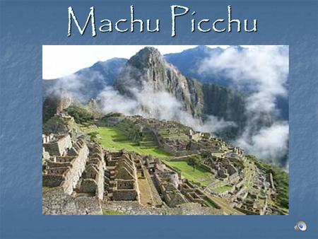 Machu Picchu History of the Incas The history of the Incas is unclear, since they left no written records. Historians have speculated that at the time.