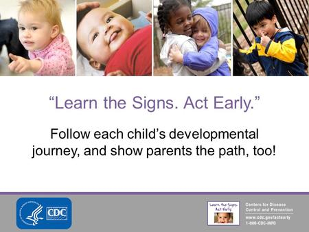 """Learn the Signs. Act Early."" - AUCD Home"