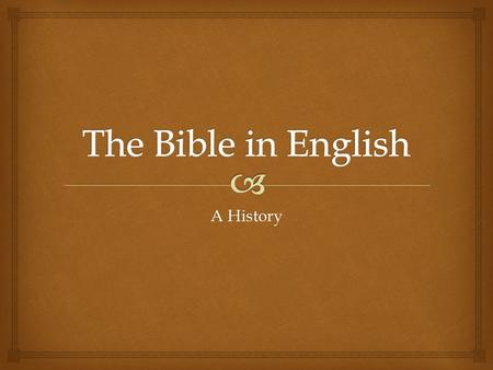 A History.   Old Testament : 39 books, written in Hebrew  New Testament : 27 books, written in early Greek  Apocrypha : 14 books, Greek translations.