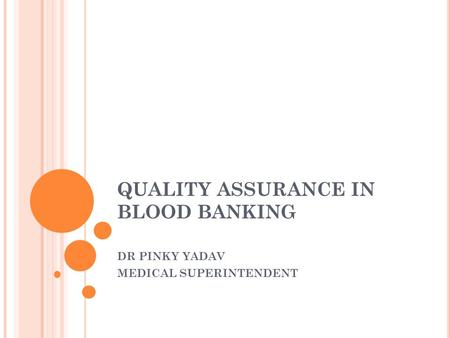 QUALITY ASSURANCE IN BLOOD BANKING