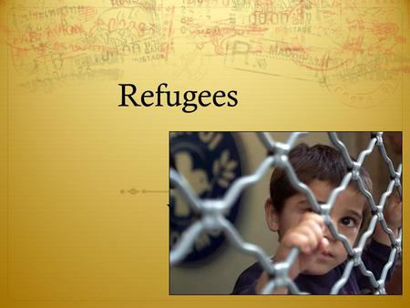 Refugees Year 11 Issue. Learning Objective:  To develop a broad understanding of the key terms, ideas and issues associated with refugees and Australia.