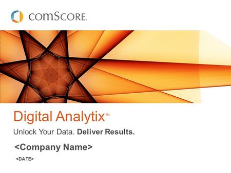 Digital Analytix™ Unlock Your Data. Deliver Results.