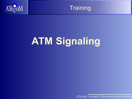 Training ATM Signaling.