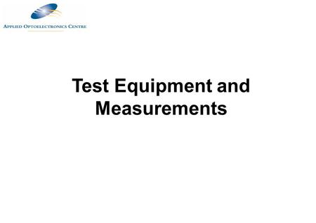 Test Equipment and <strong>Measurements</strong>