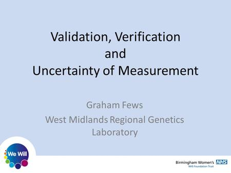 Validation, Verification and Uncertainty of Measurement