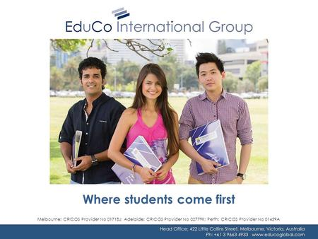 Where students come first Melbourne: CRICOS Provider No 01718J; Adelaide: CRICOS Provider No 02779K; Perth: CRICOS Provider No 01459A.