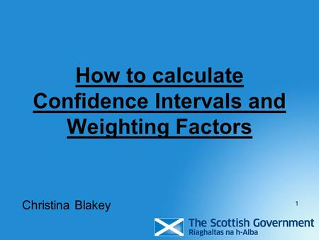 How to calculate Confidence Intervals and Weighting Factors
