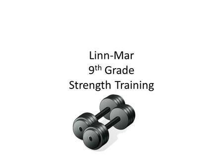 Linn-Mar 9th Grade Strength Training