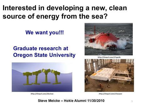 Interested in developing a new, clean source of energy from the sea? We want you!!! Graduate research at Oregon State University