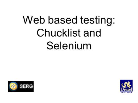 Web based testing: Chucklist and Selenium