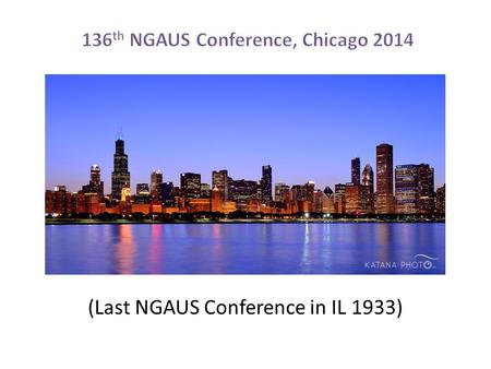 (Last NGAUS Conference in IL 1933). (DRAFT) NGAUS 2014 Agenda DateEvent 21 Aug 14, ThursdaySponsor Golf Outing 22 Aug 14, FridayMember Golf Outing Company.