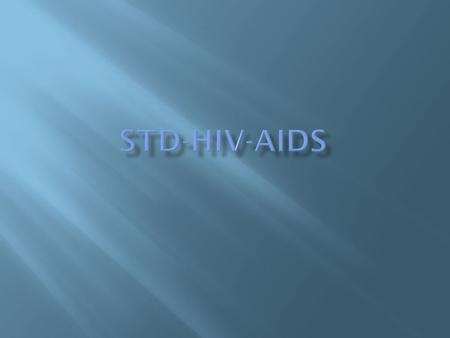  Sexually transmitted diseases or STDs are infections spread from person to person through sexual contact.  They are also called STIs (sexually transmitted.