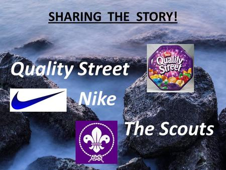 SHARING THE STORY! Quality Street Nike The Scouts.