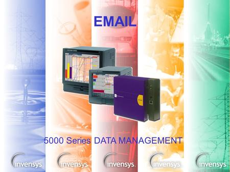 0 EMAIL 5000 Series DATA MANAGEMENT. 1 Why Email? Alarm/Status Notification –Remote unattended sites »Pumping stations –Pharmaceutical/Plant maintenance.