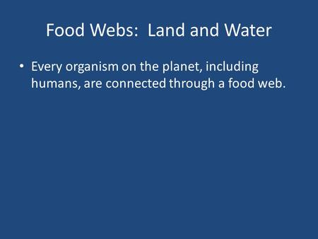 Food Webs: Land and Water
