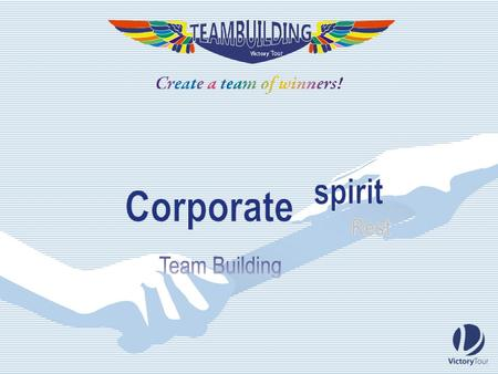 Team building is a special leisure activity aimed at improving team cooperation.