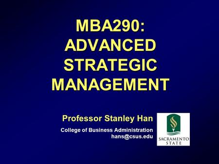 MBA290: <strong>ADVANCED</strong> STRATEGIC MANAGEMENT