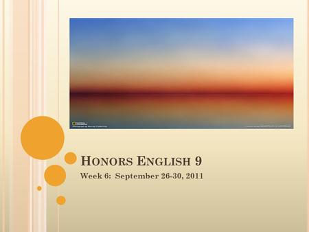 H ONORS E NGLISH 9 Week 6: September 26-30, 2011.