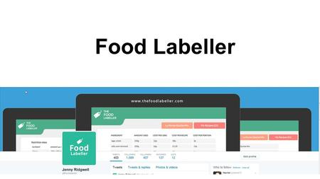 Food Labeller. Plan for the talk ●Explain the rules for FIR ●Look at allergens ●See what others are doing ●What about suppliers? ●Show The Food Labeller.