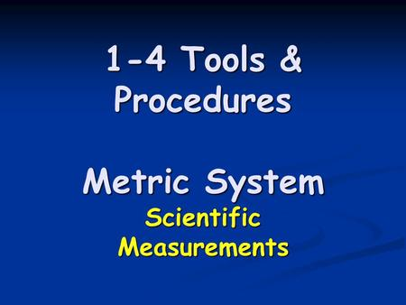 1-4 Tools & Procedures Metric System