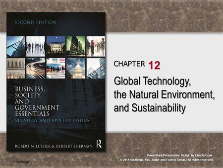 © 2014 Routledge, Inc., Taylor and Francis Group. All rights reserved. <strong>PowerPoint</strong> <strong>Presentation</strong> Design by Charlie Cook CHAPTER 12 Global Technology, the.