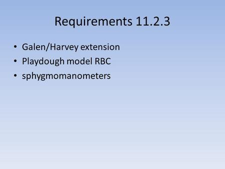 Requirements 11.2.3 Galen/Harvey extension Playdough model RBC sphygmomanometers.
