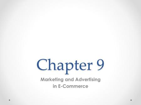 Chapter 9 Marketing and Advertising in E-Commerce.