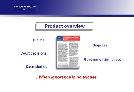 Product overview …When ignorance is no excuse Claims Disputes Court decisions Government initiatives Case studies.